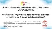 """conferencia """"Importancia de la extensión crítica en el contexto de la universidad colombiana"""""""