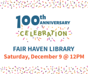 100th Anniversary Celebration of the Fair Haven Library Branch!