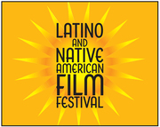 Latino and Native American Film Festival