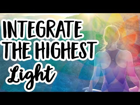 Integrate The Highest Levels of Light Available to You Now!