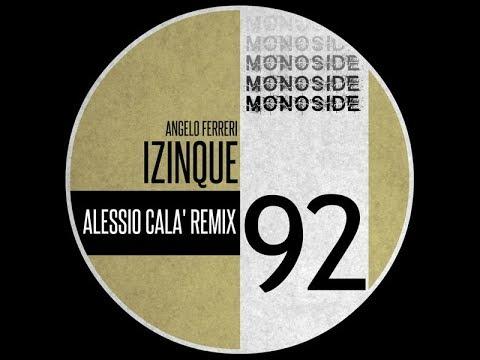 Angelo Ferreri - Izinque (Alessio Cala' Remix)