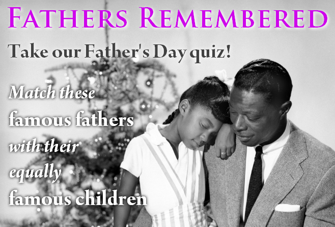 Take our Famous Fathers Father's Day Quiz (Getty Images, Michael Ochs Archives)