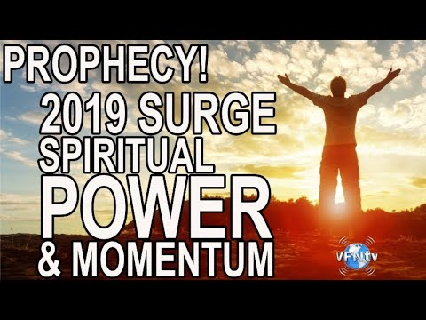 #1630 PROPHECY! 2019 Surge of Spiritual Power & Momentum + King of Glory Over U.S. Dutch Sheets
