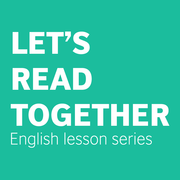 Let's read together English lesson series (exclusively for Myanmar Network members only)