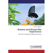 Dreams and Dream-like Experiences: Their role in spiritual emergence processes