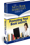The Savvy Book Marketer's Guide to Promoting Your Book Launch