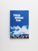 Flying without Fear The Book