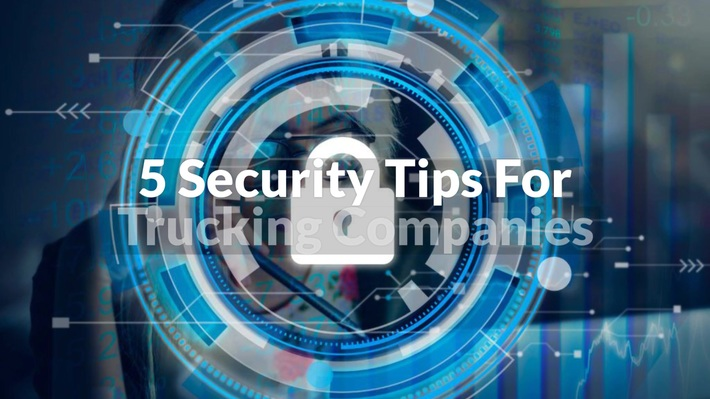5 Security Tips For Trucking Companies