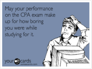May your performance on the CPA Exam make up for how boring you were while studying for it