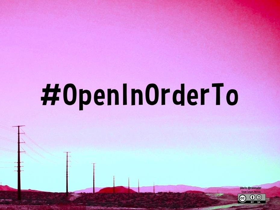 #OpenInOrderTo