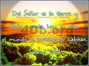 Salmo 24:1 Del SeNor es la tierra y su plenitud