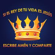 Si EL REY DE TU VIDA ES JESUS