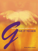 Give It To Her - Sandra Mizell Chaney