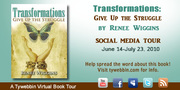 Transformations: Giving Up a Struggle SOCIAL MEDIA Tour