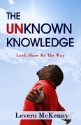 The Unknown Knowledge by Levern McKenny
