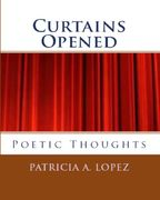 Curtains Opened By Patricia A. Lopez