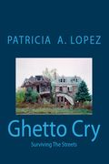 """Ghetto Cry """"Surviving The Streets"""""""
