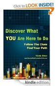 Discover What You Are Here To Do - Kindle Version