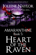 Amaranthine Book 5: heart of the Raven