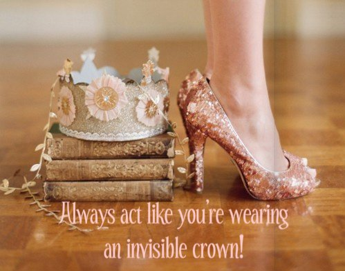 Remember, YOU are Royalty!