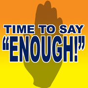 """Time to say """"ENOUGH!"""""""