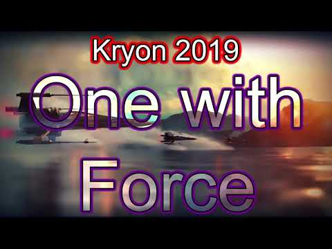 Kryon 2019 - One with the Force