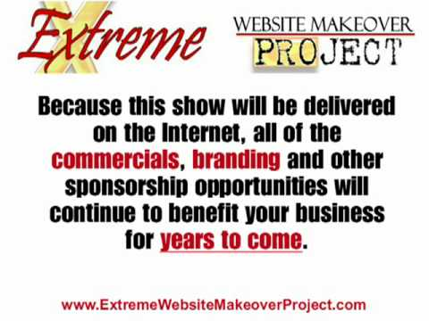 Sponsor Internet Reality Show Extreme Website Makeover Project