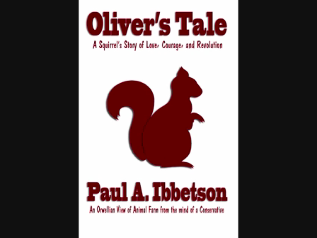 Oliver's Tale: A Squirrel's Story of Love, Courage, and Revolution