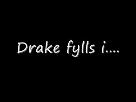 Drake fylls i