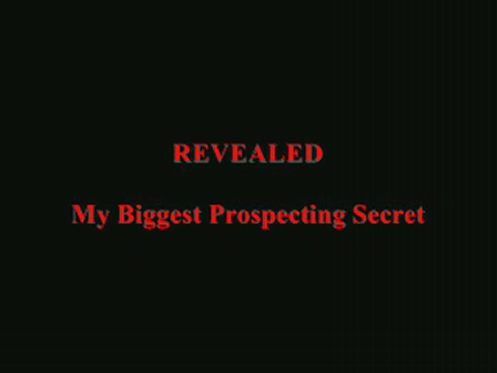 Revealed: My Biggest Prospecting Secret