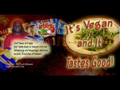It's Vegan and it Taste Good By Chef Sessy Food Alchemist