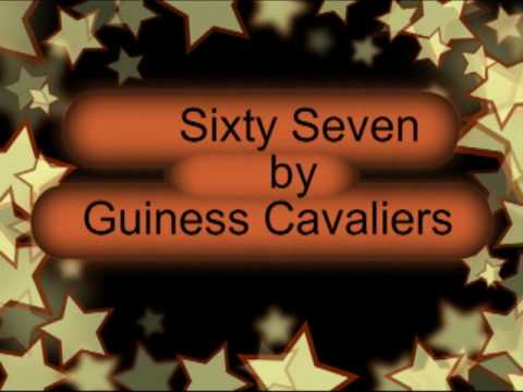 "Guiness Cavaliers ""Sixty Seven"""