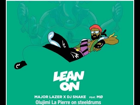 "LEAN ON - MAJOR LAZER - STEELPAN COVER BY: OLUJIMI ""JIMMEH"" LA PIERRE 2015"