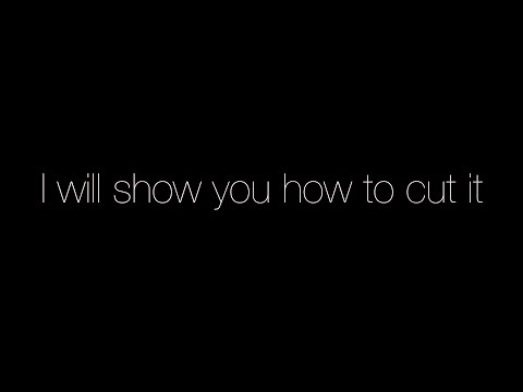 I will show you how to cut it…