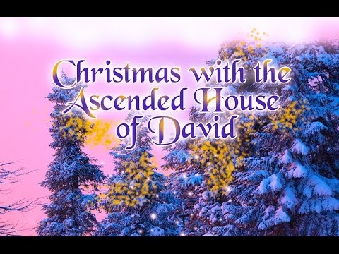 Christmas with the Masters: The House of David and the House of Melchizedek