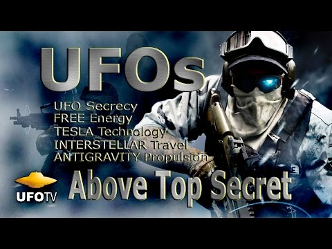 UFOs ABOVE TOP SECRET HD - Secrecy, Tesla, Antigravity & Interstellar Travel