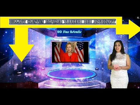 Hillary Clinton EXPOSED through her Astrology
