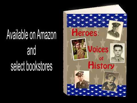 Featured WWII Veterans of the book Heroes Voices of History video