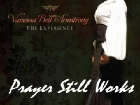 Vanessa Bell Armstrong (GOODNEWS) Prayer Still Works