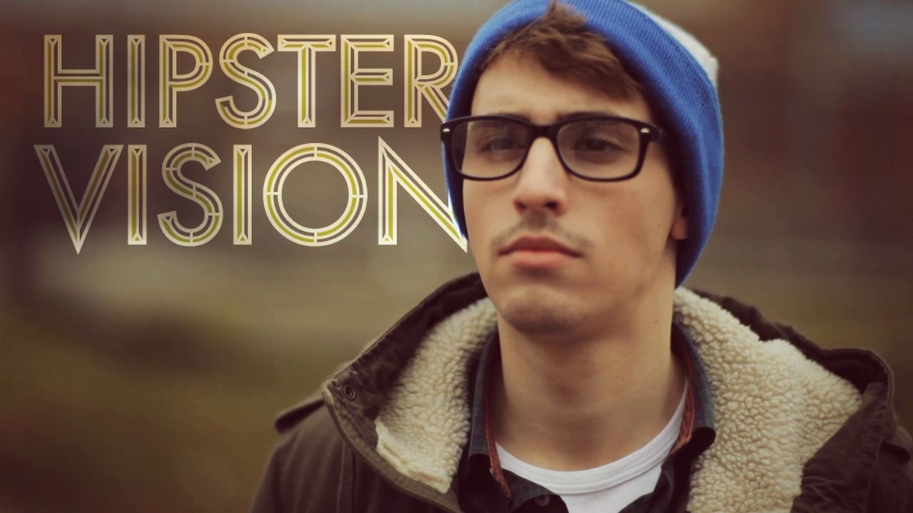 Hipster Vision
