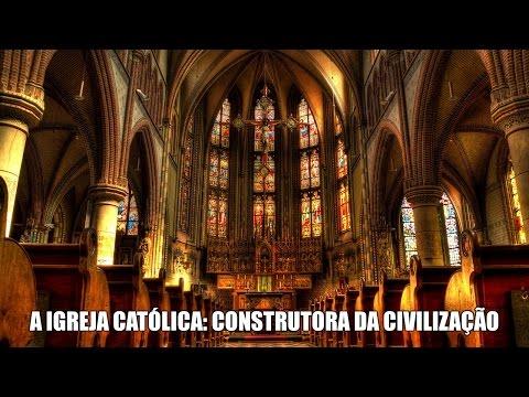 A Igreja Católica: Construtora da Civilização (Completo e Legendado)