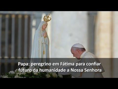 Papa: em Fátima como peregrino para pedir pela humanidade