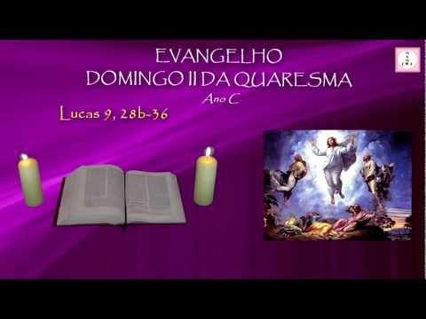EVANGELHO - DOMINGO II DA QUARESMA - Lucas 9, 28b-36 - Ano C