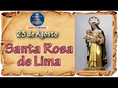Santa Rosa de Lima - Santa do dia 23 de Agosto