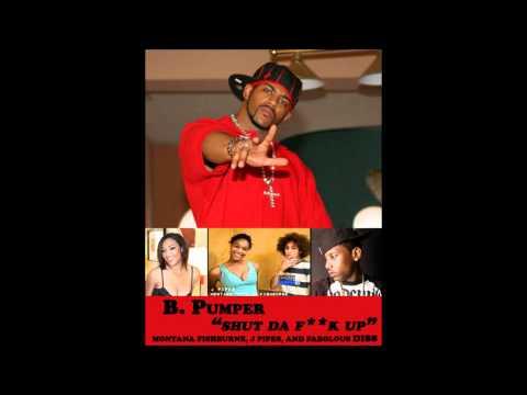 B. Pumper ft 50 Cent - Shut Da Fuck Up (Fabolous & Montana Fishburne Diss)(