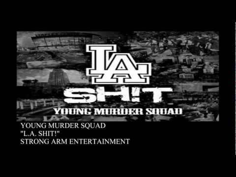 """YOUNG MURDER SQUAD """"L.A. SHIT!"""""""