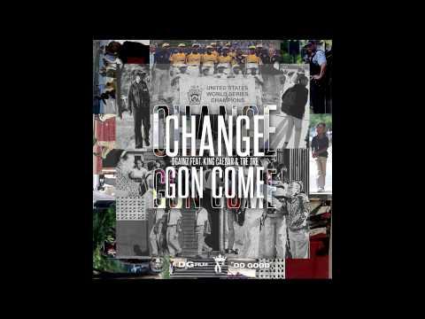 DGainz f/ King Caesar & Tre Tre - Change Gon' Come [AUDIO]