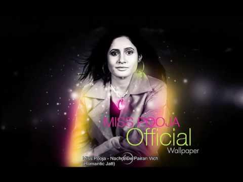 Miss Pooja - Nachdi De Pairan Vich (Romantic Jatt)