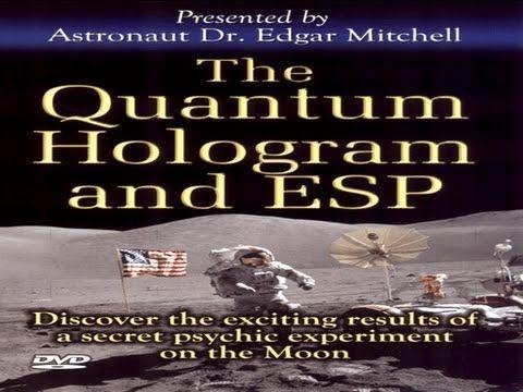 Quantum Hologram & ESP - Edgar Mitchell, Apollo Astronaut