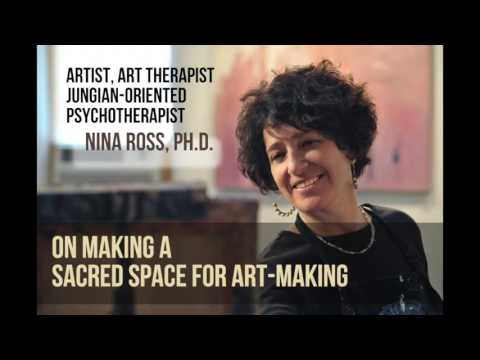 Nina Ross, Ph.D., on Making Sacred Space for Art-Making and Soul